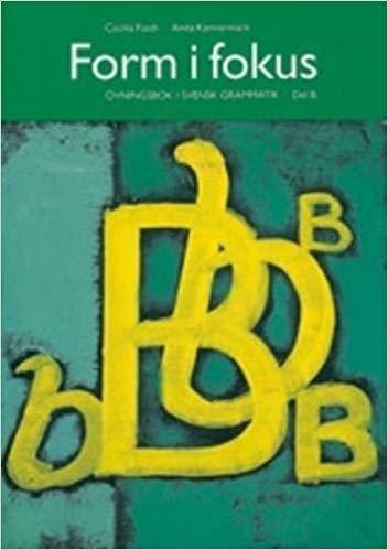کتاب فروم آی فوکوس Form I Fokus: Ovningsbok I Svensk Grammatik Del B