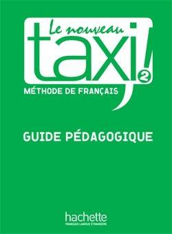 کتاب زبان Le Nouveau Taxi ! 2 - Guide pédagogique