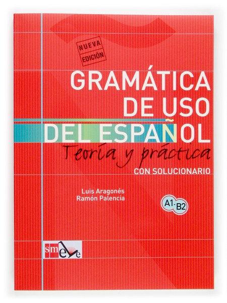 کتاب زبان GRAMÁTICA DEL USO DEL ESPAÑOL PARA EXTRANJEROS: TEORÍA Y PRÁCTICA A1-B2