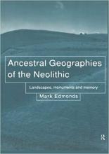 تاب زبان Ancestral Geographies of the Neolithic: Landscapes, Monuments and Memory