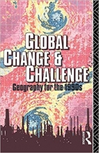 امپیوتر Global Change and Challenge: Geography for the 1990s (Routledge Physical Environment)