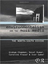 Environmentalism and the Mass Media: The North/South Divide (Global Environmental Change Series)