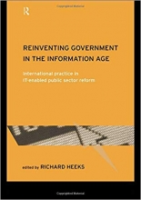 Reinventing Government in the Information Age: International Practice in IT-Enabled Public Sector Reform (Routledge Research in