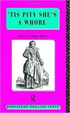 کتاب زبان 'Tis Pity She's A Whore: John Ford (Routledge English Texts)