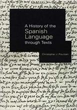 کتاب زبان A History of the Spanish Language through Texts