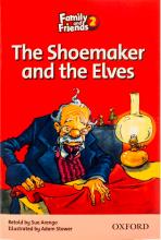 کتاب داستان انگلیسی فمیلی اند فرندز کفاش و الف ها  Family and Friends Readers 2 The Shoemaker and the Elves