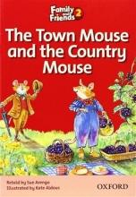 کتاب داستان انگلیسی فمیلی اند فرندز موش شهری و موش روستایی  Family and Friends Readers 2 The Town Mouse and the Country Mouse