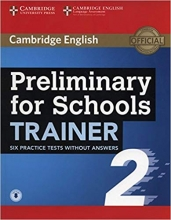 کتاب زبان Preliminary for Schools Trainer 2 Six Practice Tests without Answers with Audio