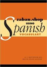 کتاب واژگان اسپانیایی Using Spanish Vocabulary