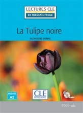 کتاب داستان فرانسوی La tulipe noire - Niveau 2/A2 - Livre + CD