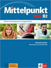 کتاب آلمانی Mittelpunkt neu B2: Deutsch als Fremdsprache für Fortgeschrittene. Intensivtrainer Wortschatz und Grammatik
