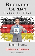 کتاب Business German - Parallel Text - Short Stories (English - German)
