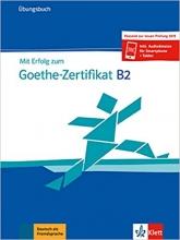 کتاب (2019) Mit Erfolg zum Goethe Zertifikat Ubungsbuch B2