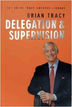 کتاب Delegation and Supervision - The Brian Tracy Success Library