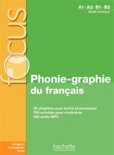 Focus - Phonie-graphie du français + CD audio MP3 + corrigés