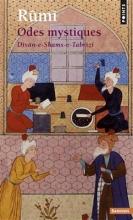 كتاب Odes mystiques Dîvân-e-Shams-e-Tabrîzî