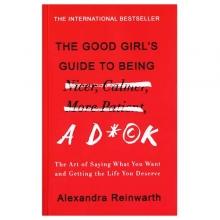 کتاب The Good Girls Guide to Being a D ck