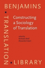 كتاب (Constructing a Sociology of Translation (Benjamins Translation Library