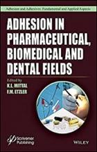 کتاب ادهیژن این فارماسیوتیکال Adhesion in Pharmaceutical, Biomedical, and Dental Fields, 1st Edition2017