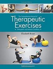 کتاب کامپرهنسیو مانوئل آف تراپیوتیک اکسرسایز The Comprehensive Manual of Therapeutic Exercises : Orthopedic and General Conditi