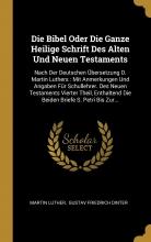 کتاب  Die Bibel : oder, die ganze Heilige Schrift Alten und Neuen Testaments