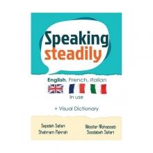 کتاب Speaking Steadily - English French Italian in Use