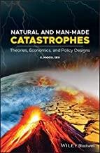 کتاب نچرال اند من مید کاتاستروفیز Natural and Man-Made Catastrophes : Theories, Economics, and Policy Designs