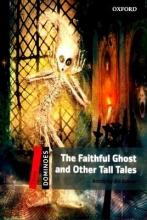 کتاب زبان New Dominoes (3): The Faithful Ghost and Other Tall Tales+cd