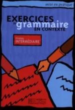 کتاب زبان Exercices de grammaire en contexte niveau intermediaire