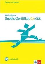کتاب زبان MIT Erfolg Zum Goethe-Zertifikat: Ubungs- Und Testbuch C2 GDS