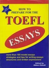 کتاب How to prepare for the TOEFL essays اثر عباس زاهدی