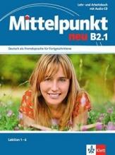 Mittelpunkt neu B2.1: Lehr- und Arbeitsbuch, Lektion 1-6 + Audio-CD