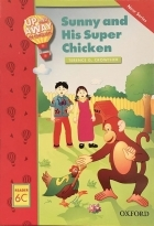 Up and Away in English. Reader 6C: Sunny and His Super Chicken