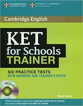 کتاب آزمون Cambridge English KET For Schools Trainer (6Practice Tests)+CD