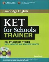 کتاب آزمون Cambridge English KET For Schools Trainer (6Practice Tests)+CD