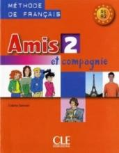 کتاب زبان Amis et compagnie - Niveau 2 + Cahier +CD