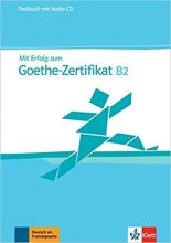 کتاب زبان Mit Erfolg zum Goethe-Zertifikat B2: Testbuch + Audio-CD