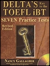 Deltas Key to the TOEFL iBT: Seven Practice Tests