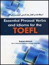 Essential Phrasal Verbs and Idioms for the TOEFL