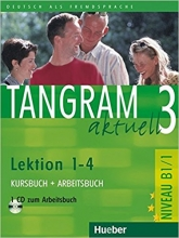 کتاب آلمانی تانگرام Tangram 3 aktuell NIVEAU B1/1 Lektion 1-4 Kursbuch + Arbeitsbuch + CD