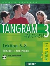 کتاب آلمانی تانگرام Tangram 3 aktuell NIVEAU B1/2 Lektion 4-8 Kursbuch + Arbeitsbuch + CD