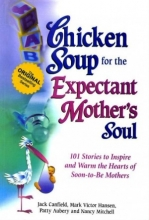 کتاب زبان Chicken Soup for the Expectant Mother's Soul