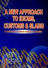 کتاب زبان A NEW APPROACH TO IDIOMS,CUSTOMS & SLANG