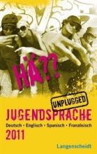 کتاب زبان Hä?? Jugendsprache Unplugged 2011 Deutsch, Englisch, Spanisch, Französisch