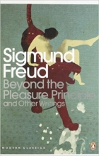 Beyond the Pleasure Principle: And Other Writings