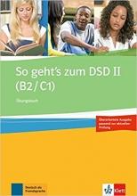 So Geht's Zum Dsd II : Ubungsbuch