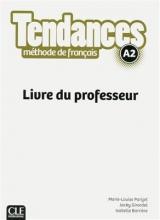 کتاب زبان Tendances A2 - Livre du professeur