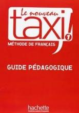 کتاب زبان Le Nouveau Taxi ! 1 - Guide pédagogique