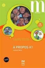 کتاب زبان A PROPOS A1 Livre + Cahier + CD