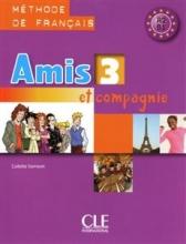 کتاب زبان Amis et compagnie - Niveau 3 + Cahier +CD